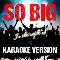 So Big (In the Style of Iyaz) - Single — Ameritz Audio Karaoke