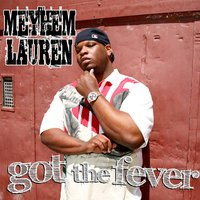 Got the Fever - Single — Meyhem Lauren