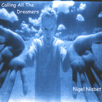 Calling All The Dreamers — Nigel Nisbet