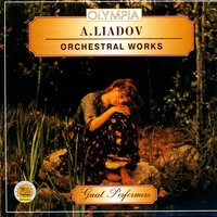 A.Liadov: Orchestral Works — The Symphony Orchestra of Russia, Conductor   V. Dudarova
