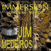 Look'in a Mirror — Jim Medeiros