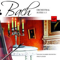 Bach: Orchestral Suites 1-3 — Иоганн Себастьян Бах, Philip Ledger, Sir Philip Ledger/English Chamber Orchestra