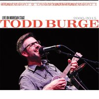 Live on Mountain Stage (2006-2015) — Todd Burge
