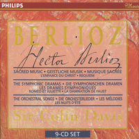 Berlioz: Sacred Music, Symphonic Dramas & Orchestral Songs — London Symphony Orchestra, Sir Colin Davis, London Symphony Chorus