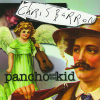 Pancho and the Kid — Chris Barron