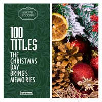 The Christmas Day Brings Memories - 100 Titles — Irving Berlin, Франц Грубер