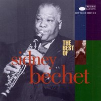 The Best Of Sidney Bechet — Sidney Bechet, Albert Nicholas, Art Hodes