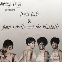 Swamp Dogg Presents Doris Duke & Patti Labell and the Bluebells — Doris Duke