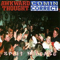 Split Release - EP — Awkward Thought, Comin Correct