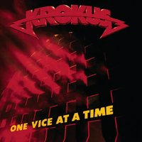 One Vice At A Time — Krokus
