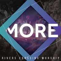 More — Rivers Crossing Worship