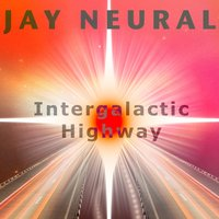 Intergalactic Highway — Jay Neural