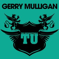 The Unforgettable Gerry Mulligan — Gerry Mulligan