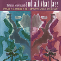 And All That Jazz — Oregon String Quartet