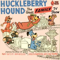 Huckleberry Hound - The Great Family Tv Show — Daws Butler
