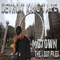 Motown the Lost Files — Detroit King Tape