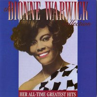 The Dionne Warwick Collection: Her All-Time Greatest Hits — Dionne Warwick