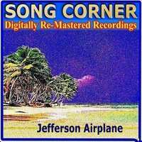 Song Corner - Jefferson Airplane — Jefferson Airplane