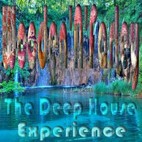 The Deep House Experience — Wooden'N'Farley, AL-Faris, Andrew Wooden