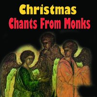 Christmas Chants from Monks — Chor Der Mönche Der Benediktiner