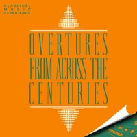 Classical Music Experience: Overtures from Across the Centuries — сборник