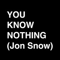 You Know Nothing (Jon Snow) — Super Games