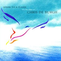 Spark To A Flame — Chris De Burgh