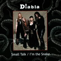 Small Talk/ I'm the Snake — Diabla