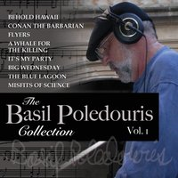 The Basil Poledouris Collection, Vol. 1 — Basil Poledouris