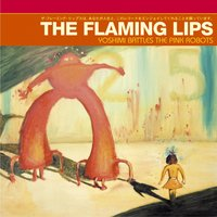 Yoshimi Battles The Pink Robots — The Flaming Lips