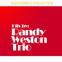 Hits by Randy Weston Trio — Randy Weston, Randy Weston Trio