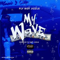 My Wave — Flyboy Jizzle