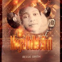 The Mega Collection — Bessie Smith