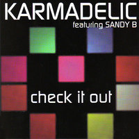 Check It Out — Karmadelic featuring Sandy B.