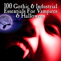 100 Gothic & Industrial For Vampires & Halloween — сборник