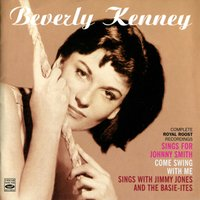 Sings for Johnny Smith / Come Sing with Me / Sings with Jimmy Jones and the Basie-Ites — Beverly Kenney