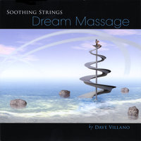 Dream Massage (Soothing Strings) — Dave Villano