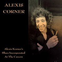 Alexis Korner's Blues Incorporated At The Cavern — Alexis Korner