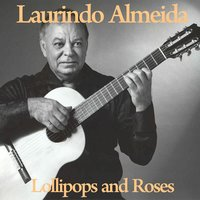 Lollipops and Roses — Laurindo Almeida