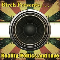 Birch Presents: Reality, Poltics and Love — сборник
