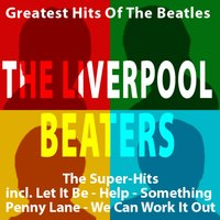 Greatest Hits of the Beatles — The Liverpool Beaters