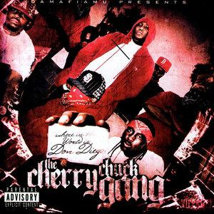 The Cherry Chuck Gang - Big Homie Please