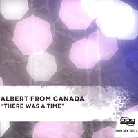 THERE WAS A TIME — ALBERT from CANADA