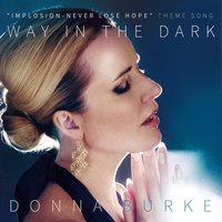 "Way in the Dark (""Implosion - Never Lose Hope"" Theme Song) — Donna Burke"