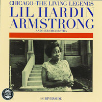 Chicago: The Living Legends — Lil Hardin Armstrong And Her Orchestra