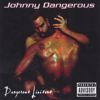 Dangerous Liaisons — Johnny Dangerous