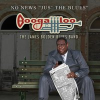 "No News ""Jus' the Blues"" — James ""Boogaloo"" Bolden"