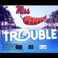 Trouble — Miss Pepper