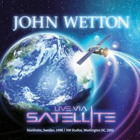 Live Via Satellite — John Wetton