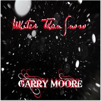 Whiter Than Snow - — Garry Moore